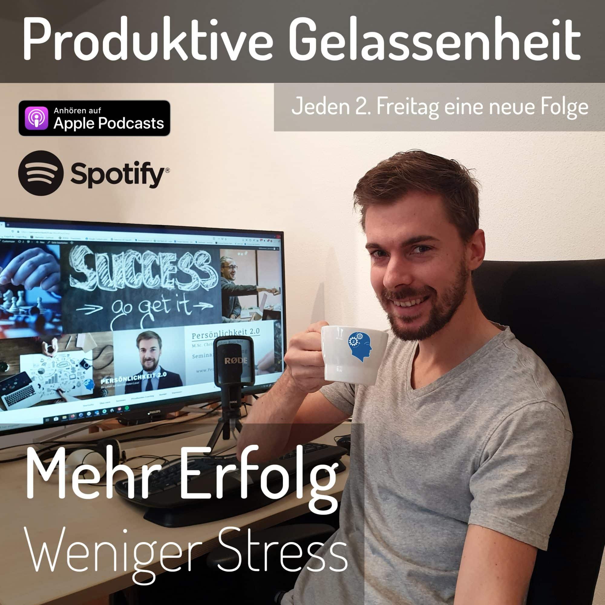 Produktive Gelassenheit - Dein Podcast für mehr Erfolg und weniger Stress